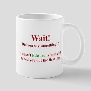 Did You Say Something? (Twilight - General) Mug