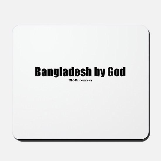 Bangladesh by God (TM) Mousepad