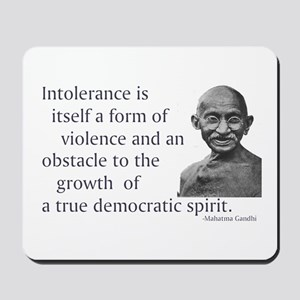 Gandhi quote - Intolerance is Mousepad