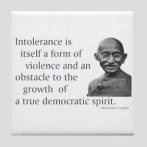 Gandhi quote - Intolerance is Tile Coaster
