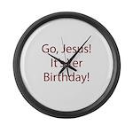 Go Jesus! It's Yer Birthday! Large Wall Clock