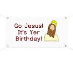 Go Jesus! It's Yer Birthday! Banner