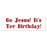 Go Jesus! It's Yer Birthday! Sticker (Bumper 10 pk