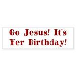 Go Jesus! It's Yer Birthday! Sticker (Bumper 50 pk
