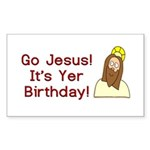 Go Jesus! It's Yer Birthday! Sticker (Rectangle 50