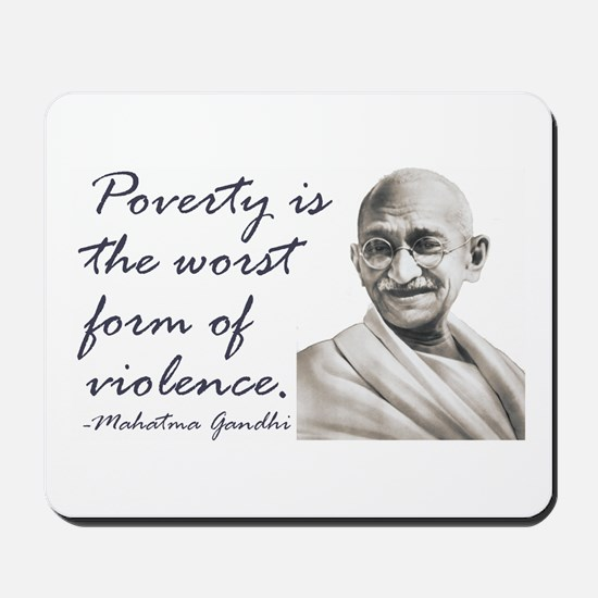 Gandhi Qute - Poverty is the Mousepad