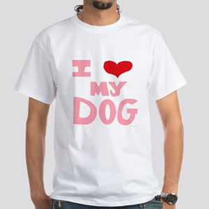 "I ""Heart My Dog White T-Shirt"