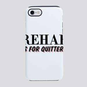 Rehab is for Quitters iPhone 8/7 Tough Case