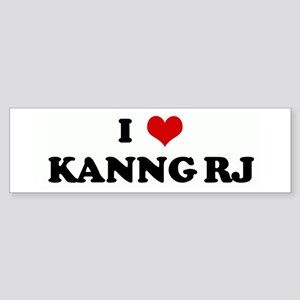 I Love KANNG RJ Bumper Sticker