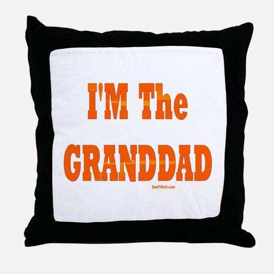 I'm The Granddad Throw Pillow