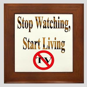 Stop Watching, Start Living Framed Tile