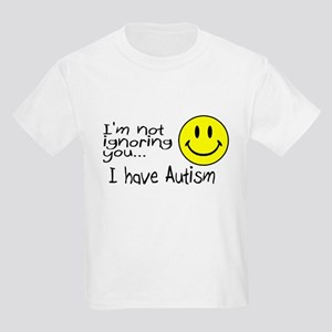 I'm Not Ignoring You, I Have Autism Kids Light T-S
