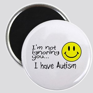 I'm Not Ignoring You, I Have Autism Magnet