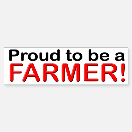 Proud to be a Farmer Bumper Bumper Bumper Sticker