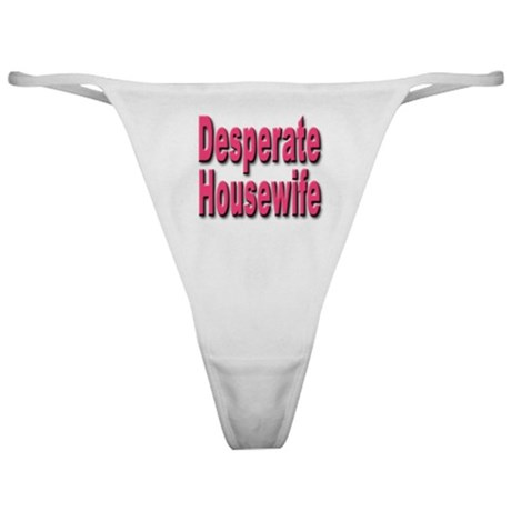 Desperate Housewife Classic Thong for Wives
