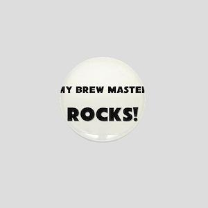 MY Brew Master ROCKS! Mini Button