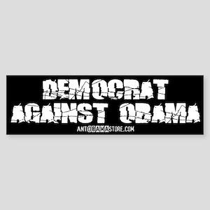 DEMOCRAT AGAINST OBAMA Bumper Sticker