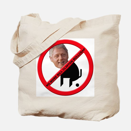 No Bill Clinton Bullcrap Tote Bag