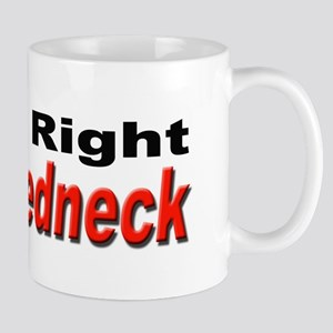 Redneck Damn Right Mug