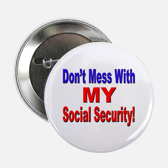Don't Mess with My Social Security Button