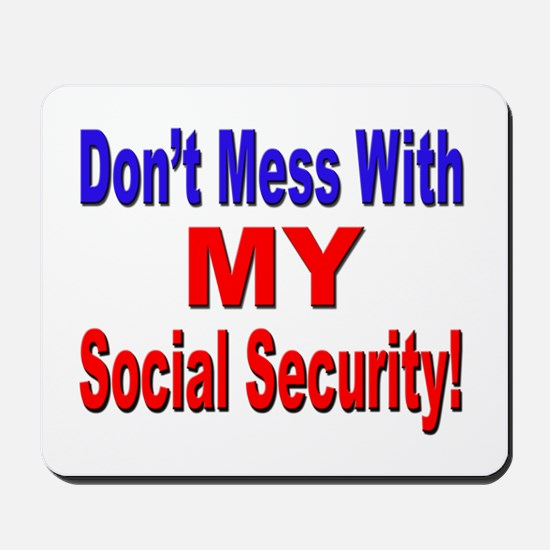 Don't Mess with My Social Security Mousepad