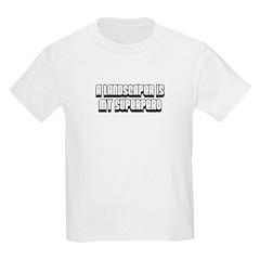 A Landscaper is my Superhero T-Shirt
