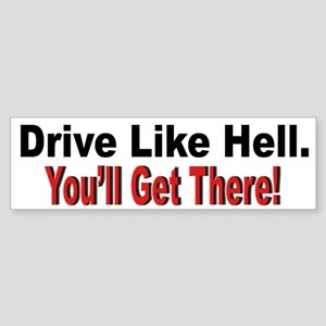 Drive Like Hell Anti Speeding Bumper Sticker