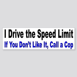 I Drive the Speed Limit Bumper Sticker