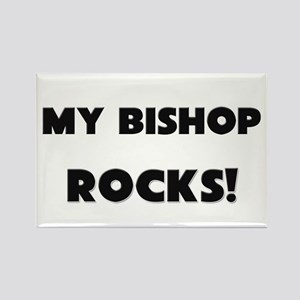 MY Bishop ROCKS! Rectangle Magnet