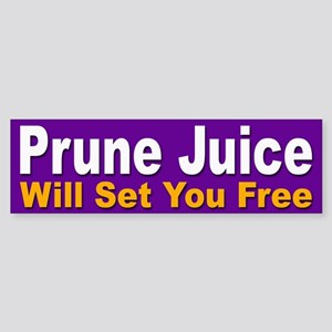 Prune Juice Bumper Sticker for Laughs