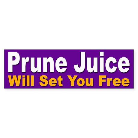 Prune Juice Bumper Sticker for Laughs