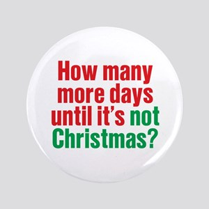 "Not Christmas 3.5"" Button"