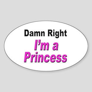 Damn Right Princess Oval Sticker