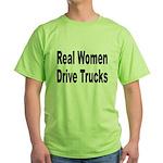 Real Women Drive Trucks Green T-Shirt