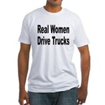 Real Women Drive Trucks (Front) Fitted T-Shirt