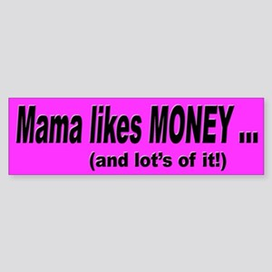 Mama Likes Money Bumper Sticker