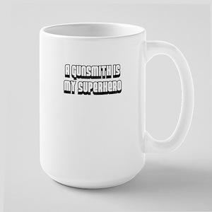 A Gunsmith is my Superhero Large Mug