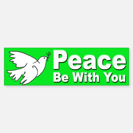 Peace Be With You Bumper Sticker for World Peace