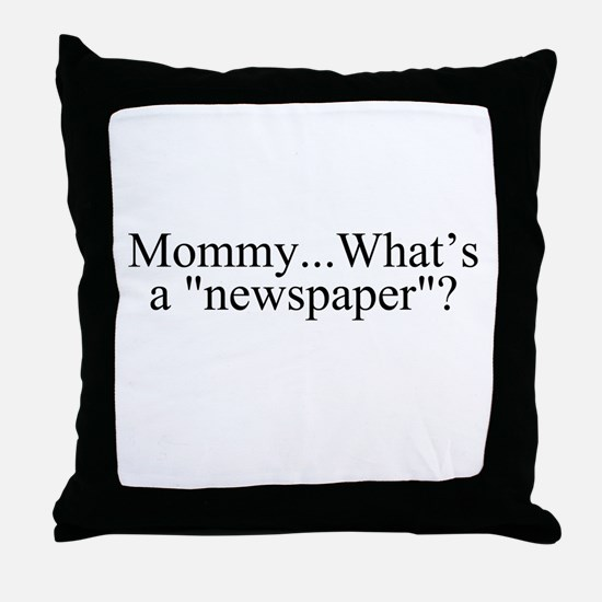 What's a Newspaper? Throw Pillow