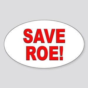Save Roe Pro Choice Oval Sticker