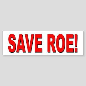 Save Roe Pro Choice Bumper Sticker