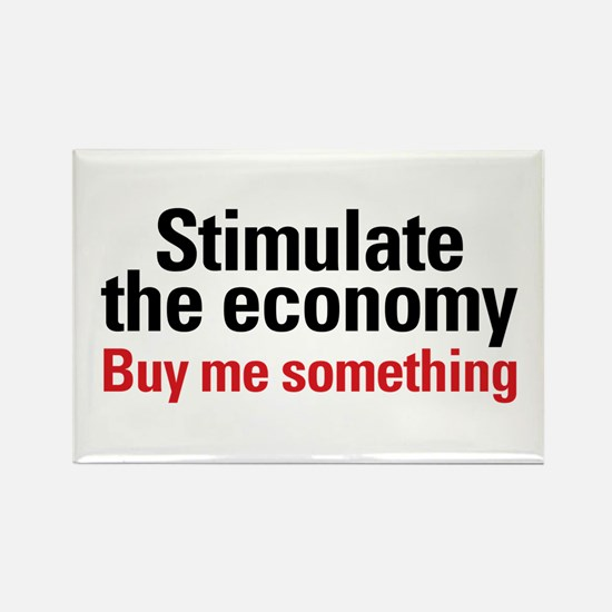 Stimulate The Economy Rectangle Magnet