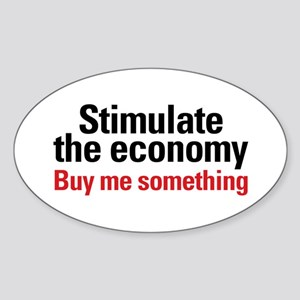 Stimulate The Economy Oval Sticker
