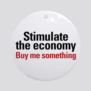Stimulate The Economy Ornament (Round)