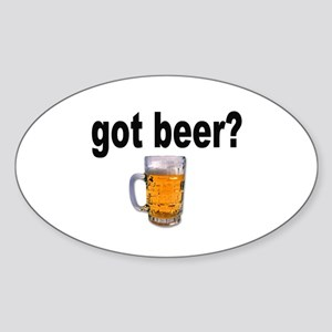 got beer? for Beer Lovers Oval Sticker