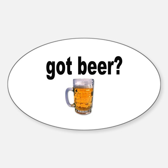 got beer? for Beer Lovers Oval Decal