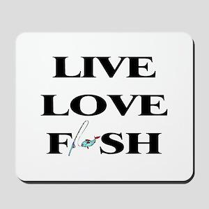 Live, Love, Fish Mousepad