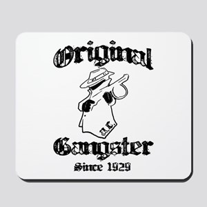 Original Gangster Mousepad