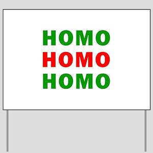 Homo Homo Homo Yard Sign