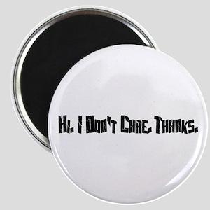 Hi. I Don't Care. Thanks. (7) Magnet